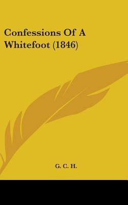 Confessions of a Whitefoot (1846)