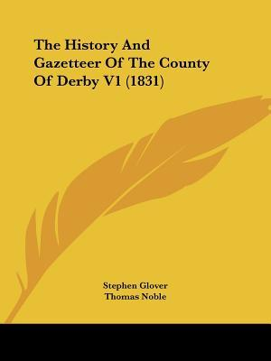 The History and Gazetteer of the County of Derby V1 (1831)