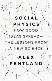 Social Physics: How Good Ideas Spread