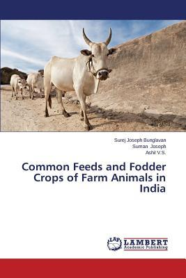 Common Feeds and Fodder Crops of Farm Animals in India