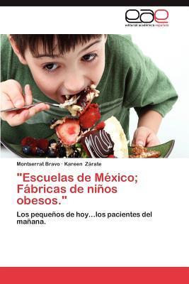 """""""Escuelas de México; Fábricas de niños obesos."""""""