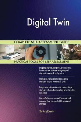 Digital Twin Complete Self-Assessment Guide