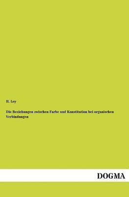 Die Beziehungen zwischen Farbe und Konstitution bei organischen Verbindungen