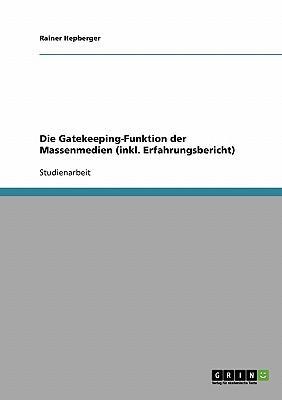 Die Gatekeeping-Funktion der Massenmedien (inkl. Erfahrungsbericht)