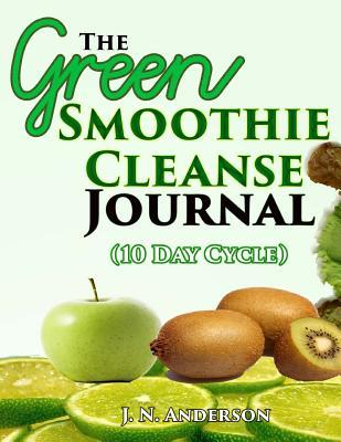 The Green Smoothie Cleanse Journal