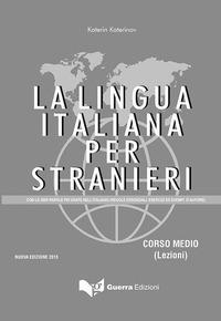 La lingua italiana per stranieri. Con le 3000 parole piu' usate nell'italiano (regole essenziali, esercizi ed esempi d'autore)