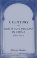 A Century of Protestant Missions in China