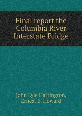 Final Report the Columbia River Interstate Bridge
