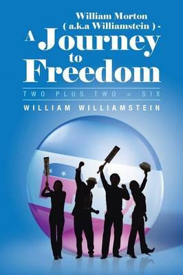 William Morton (A.K.A Williamstein) - A Journey to Freedom