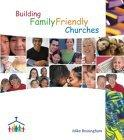 Building Family Friendly Churches