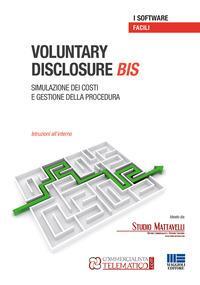 Voluntary disclosure bis. Simulazione dei costi e gestione della procedura