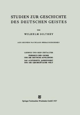 Studien Zur Geschichte Des Deutschen Geistes