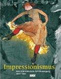 Impressionismus. Sonderausgabe. Eine internationale Kunstbewegung 1860 - 1920