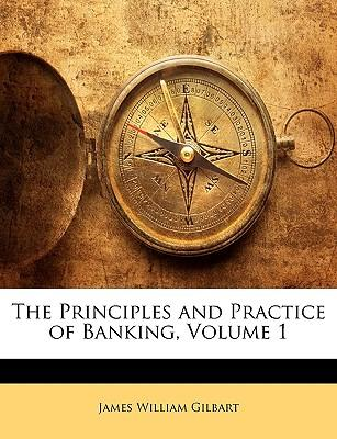 Principles and Practice of Banking, Volume 1