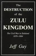 The Destruction of the Zulu Kingdom