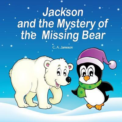 Jackson and the Mystery of the Missing Bear