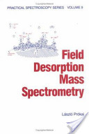Field Desorption Mass Spectrometry