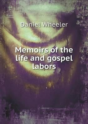 Memoirs of the Life and Gospel Labors