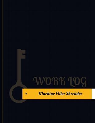 Machine Filler Shredder Work Log