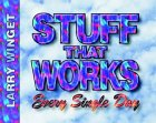 Stuff That Works Every Single Day