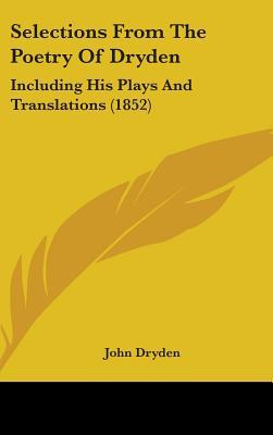 Selections from the Poetry of Dryden