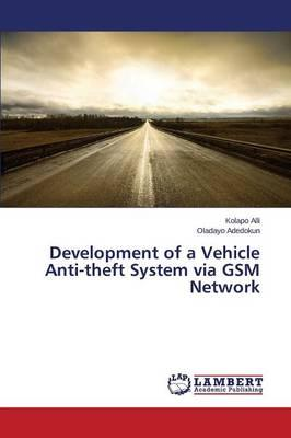 Development of a Vehicle Anti-theft System via GSM Network