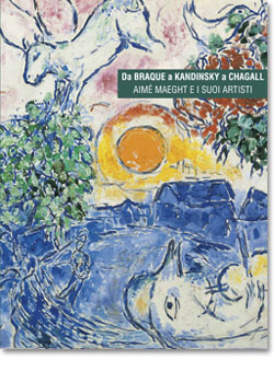 Da Braque a Kandinsky a Chagall. Aimé Maeght e i suoi artisti