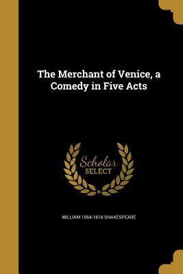 MERCHANT OF VENICE A COMEDY IN