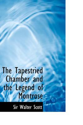 The Tapestried Chamber and the Legend of Montrose