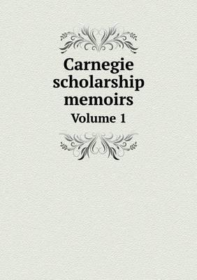 Carnegie Scholarship Memoirs Volume 1