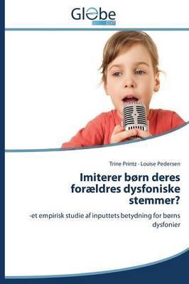 Imiterer børn deres forældres dysfoniske stemmer?