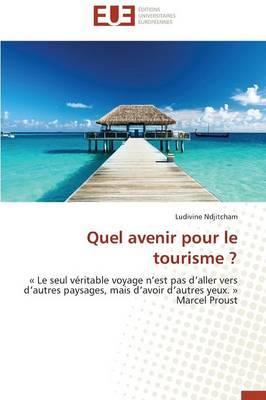 Quel Avenir pour le Tourisme ?