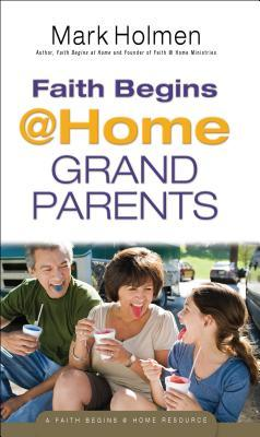 Faith Begins at Home Grandparents
