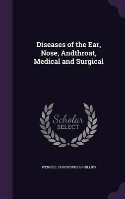 Diseases of the Ear, Nose, Andthroat, Medical and Surgical