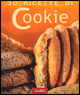 Trenta ricette di cookie