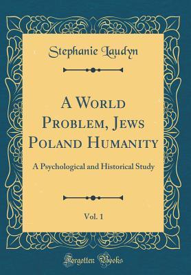 A World Problem, Jews Poland Humanity, Vol. 1