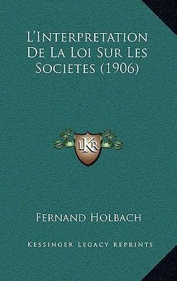 L'Interpretation de La Loi Sur Les Societes (1906)