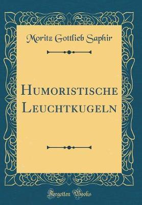 Humoristische Leuchtkugeln (Classic Reprint)
