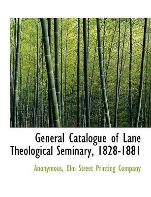 General Catalogue of Lane Theological Seminary, 1828-1881