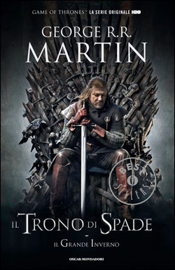 Il trono di spade. Libro primo delle Cronache del ghiaccio e del fuoco.