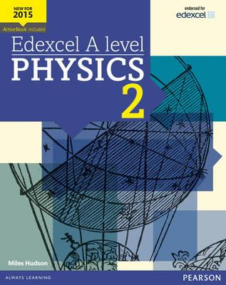 Edexcel A level Physics Student Book 2 + ActiveBook