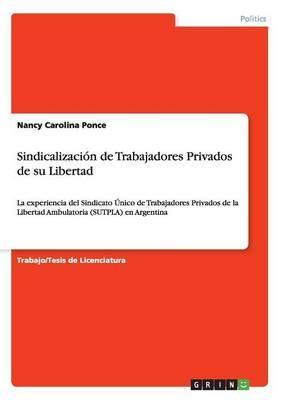Sindicalización de Trabajadores Privados de su Libertad