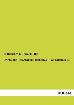 Briefe und Telegramme Wilhelms II. an Nikolaus II