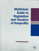 Multistate Guide to Regulation And Taxation of Nonprofits 2006