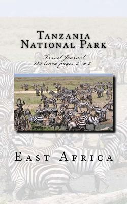 Tanzania National Park East Africa Travel Journal