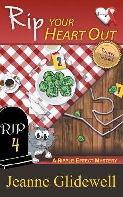 Rip Your Heart Out (a Ripple Effect Mystery, Book 4)