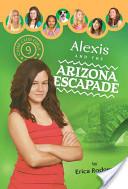Alexis and the Arizona Escapade