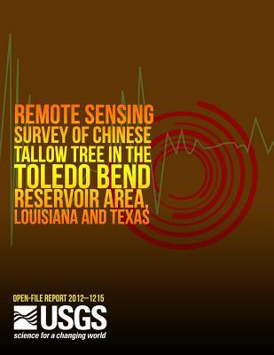 Remote Sensing Survey of Chinese Tallow Tree in the Toledo Bend Reservoir Area, Louisiana and Texas
