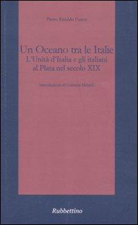 Un oceano tra le Italie. L'unità d'Italia e gli italiani al Plata nel secolo XIX