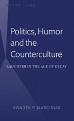 Politics, Humor and the Counterculture
